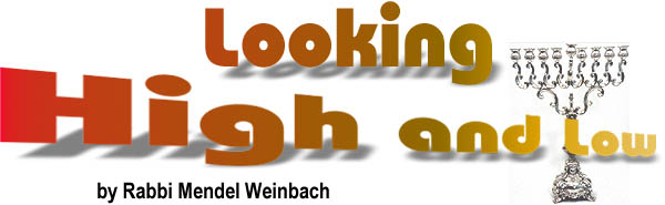 Looking High and Low by Rabbi Mendel Weinbach