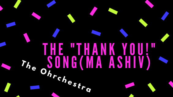 the _thank you!_ song(ma ashiv) 2